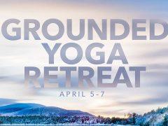 Muskoka upcoming yoga retreats, 2019 April Grounded retreat at Muskoka Soul Cliff Bay